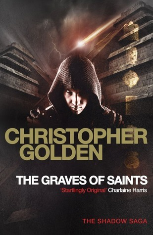 The Graves of Saints  by  Christopher Golden