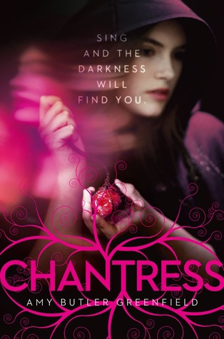 Chantress (Chantress Trilogy, #1)  by  Amy Butler Greenfield