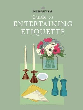 Debretts Guide to Entertaining Etiquette  by  Debretts