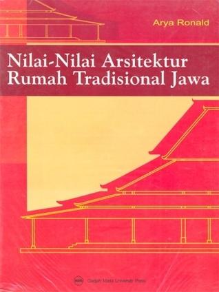 Nilai-nilai Arsitektur Rumah Tradisional Jawa  by  Arya Ronald