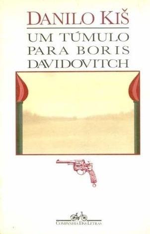 Um Túmulo para Boris Davidovitch  by  Danilo Kiš
