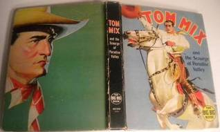 Tom Mix and the Scourge of Paradise Valley (Big Big Book # 4068) Big Big Book