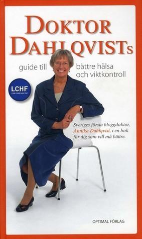 Doktor Dahlqvists guide till bättre hälsa och viktkontroll Annika Dahlqvist