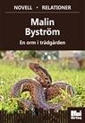 En orm i trädgården Malin Byström