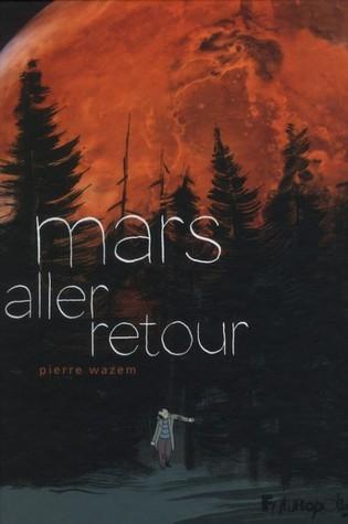 Mars aller-retour  by  Pierre Wazem