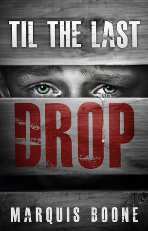 Til the Last Drop  by  Marquis Boone