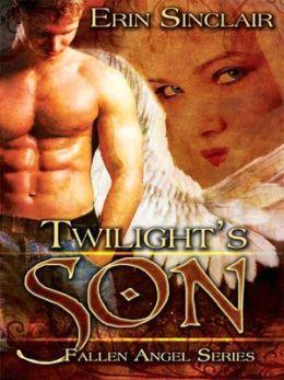 Twilights Son (Fallen Angel, #1)  by  Erin Sinclair