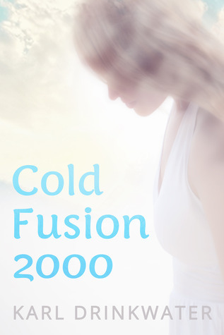 Cold Fusion 2000  by  Karl Drinkwater