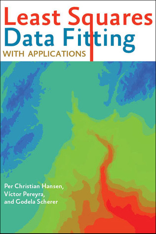 Least Squares Data Fitting with Applications Per Christian Hansen
