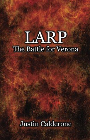 LARP: The Battle For Verona Justin Calderone