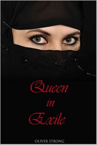 Queen in Exile (Queen in Exile, #1) Oliver Strong
