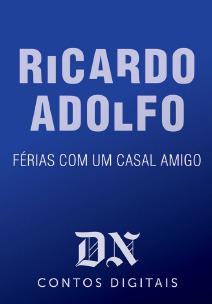 Férias Com Um Casal Amigo (DN Contos Digitais, #29) Ricardo Adolfo