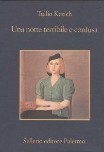 Una notte terribile e confusa  by  Tullio Kezich