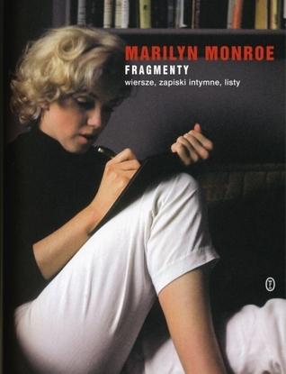 Fragmenty. Wiersze, zapiski intymne, listy  by  Marilyn Monroe