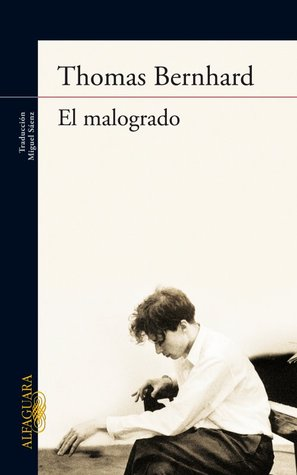 El malogrado  by  Thomas Bernhard