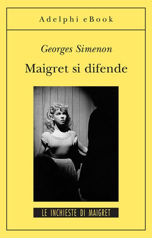 Maigret si difende  by  Georges Simenon