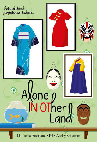 (Not) Alone in Other Land Lia Indra Andriana