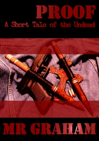 Proof: A Short Tale of the Undead (The Books of Lost Knowledge) M.R. Graham
