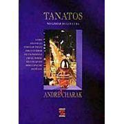 Tanatos: no Limiar da Loucura  by  André Charak