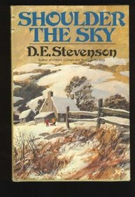 Shoulder the Sky: A Story of Winter in the Hills (Dering Family, #3)  by  D.E. Stevenson