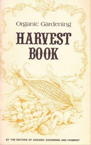 Organic Gardening Harvest Book Organic Gardening and Farming