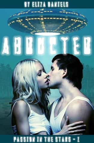 Abducted (Passion in the Stars #1) Eliza Daniels