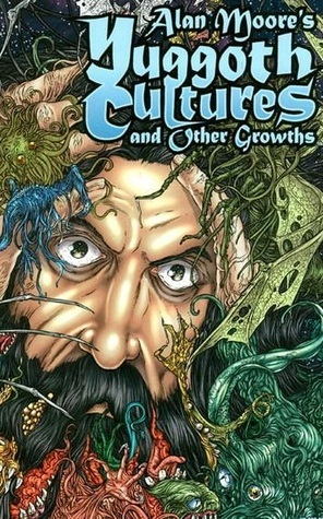 Yuggoth Cultures [Never Published]  by  Alan Moore