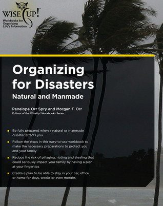 Organizing For Disasters: Natural and Manmade  by  Penelope Orr Spry