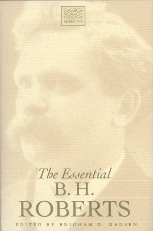The Essential B. H. Roberts  by  B.H. Roberts