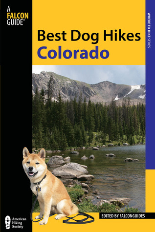 Best Dog Hikes Colorado  by  FalconGuides