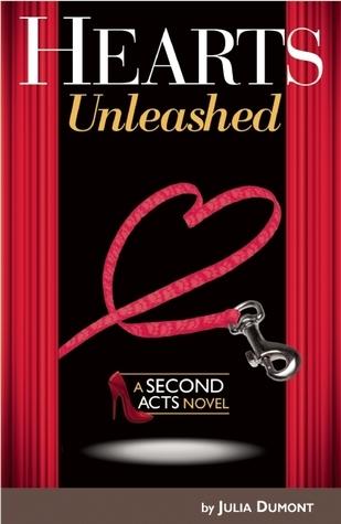 Hearts Unleashed: A Second Acts Novel Julia Dumont