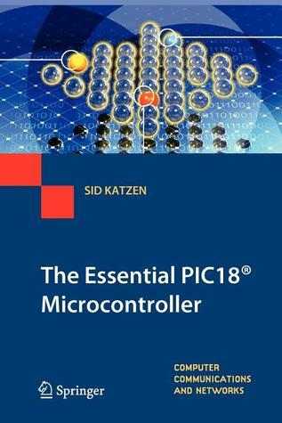 The Essential Pic18(r) Microcontroller  by  Sid Katzen