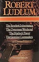The Scarlatti Inheritance / The Osterman Weekend / The Matlock Paper / The Gemini Contenders Robert Ludlum
