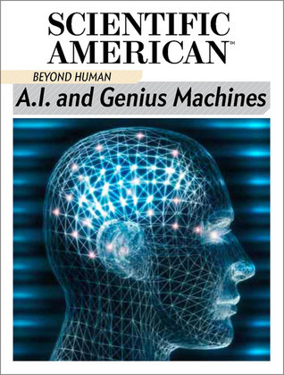 A.I. and Genius Machines Scientific American