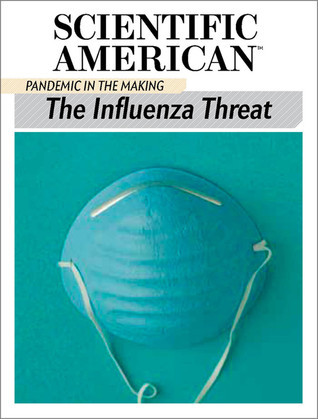 The Influenza Threat: Pandemic in the Making  by  Scientific American