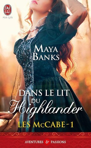 Dans le lit du Highlander (McCabe Trilogy, #1)  by  Maya Banks