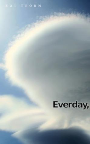 Everday  by  Kai Teorn