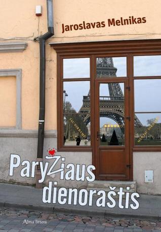 Paryžiaus dienoraštis  by  Jaroslavas Melnikas