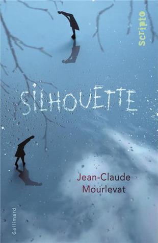 Silhouette  by  Jean-Claude Mourlevat