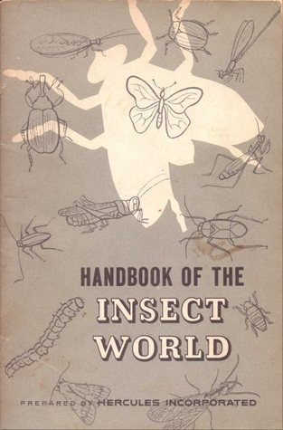 Handbook of the Insect World  by  Hercules Incorporated