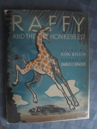 Raffy and the Honkebeest  by  Rita Kissin