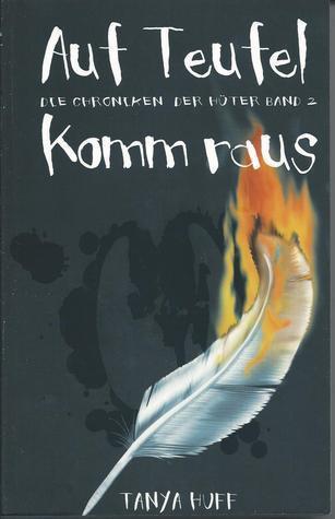 Auf Teufel komm raus (Die Chroniken der Hüter, #2)  by  Tanya Huff