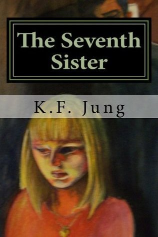 The Seventh Sister  by  K.F. Jung