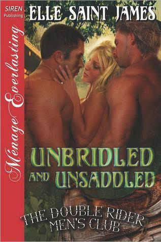Unbridled and Unsaddled (The Double Riders Mens Club, #9) Elle Saint James
