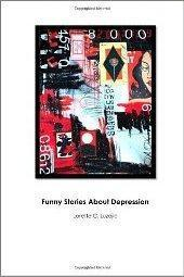 Funny Stories About Depression  by  Lorette C. Luzajic