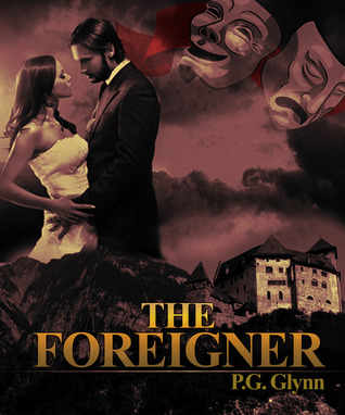 The Foreigner  by  P.G. Glynn