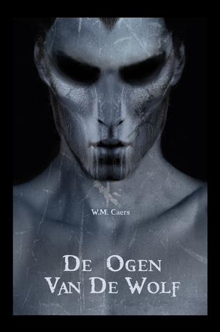 De Ogen van de Wolf  by  W.M. Caers