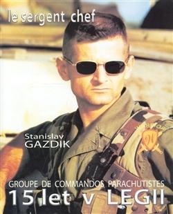 15 let v legii  by  Stanislav Gazdik