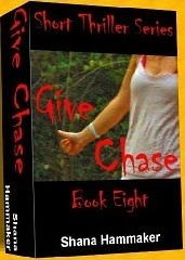 Give Chase (Twelve Terrifying Tales for 2011 #8)  by  Shana Hammaker