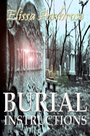 Burial Instructions and Other Stories Elissa Ambrose